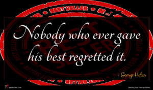 George Halas quote : Nobody who ever gave ...