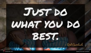 Red Auerbach quote : Just do what you ...