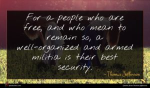 Thomas Jefferson quote : For a people who ...