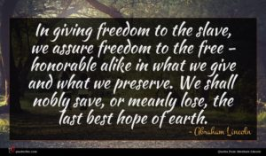Abraham Lincoln quote : In giving freedom to ...
