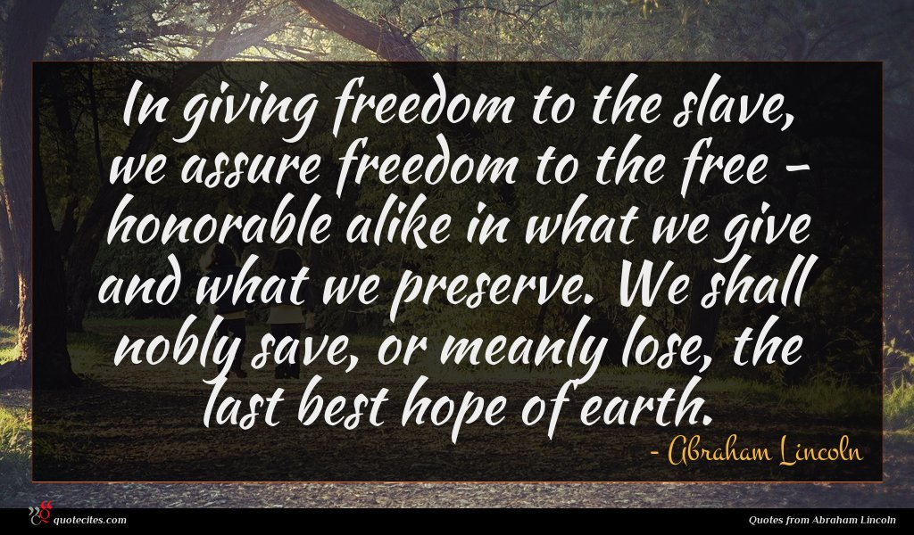 Photo of Abraham Lincoln quote : In giving freedom to …