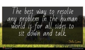 Dalai Lama quote : The best way to ...