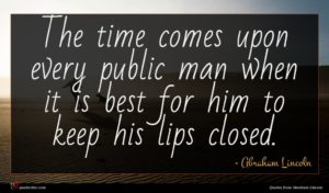 Abraham Lincoln quote : The time comes upon ...