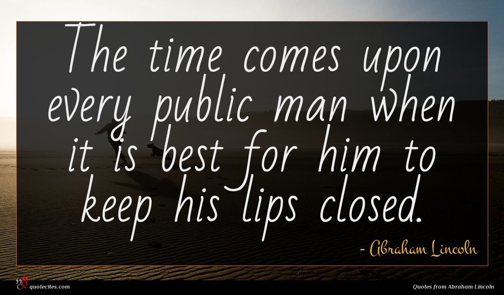 Photo of Abraham Lincoln quote : The time comes upon …