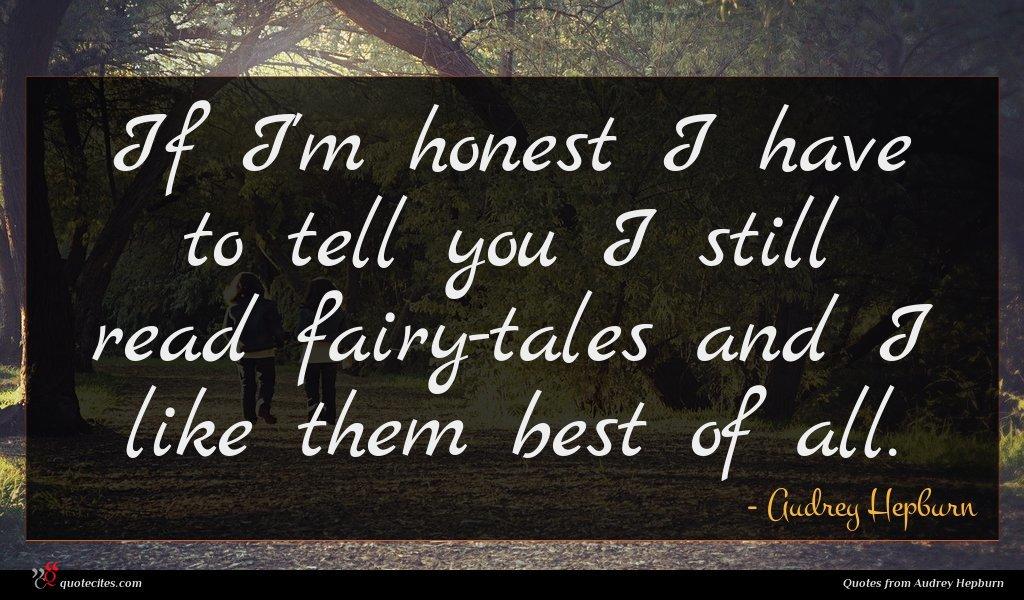 Photo of Audrey Hepburn quote : If I'm honest I …