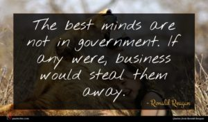 Ronald Reagan quote : The best minds are ...
