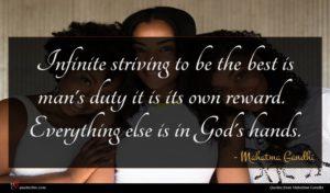 Mahatma Gandhi quote : Infinite striving to be ...