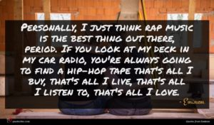 Eminem quote : Personally I just think ...