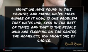 Ronald Reagan quote : What we have found ...