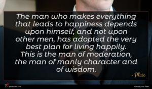Plato quote : The man who makes ...
