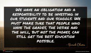 Barack Obama quote : We have an obligation ...