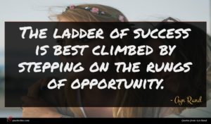 Ayn Rand quote : The ladder of success ...