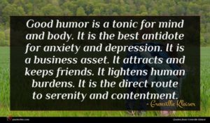 Grenville Kleiser quote : Good humor is a ...