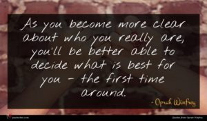 Oprah Winfrey quote : As you become more ...