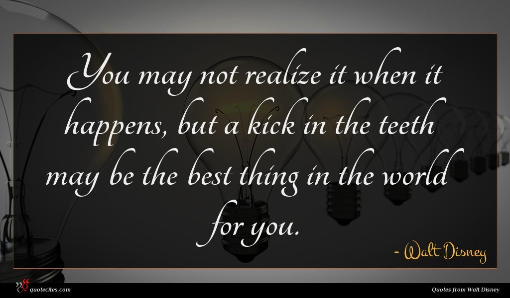 Photo of Walt Disney quote : You may not realize …