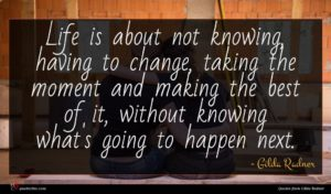 Gilda Radner quote : Life is about not ...