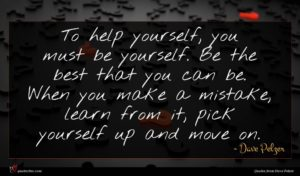 Dave Pelzer quote : To help yourself you ...