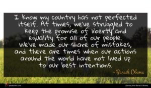 Barack Obama quote : I know my country ...