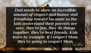 Tim Allen quote : Dad needs to show ...