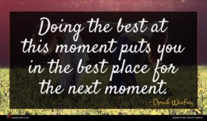 Oprah Winfrey quote : Doing the best at ...
