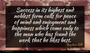 Napoleon Hill quote : Success in its highest ...