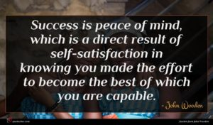 John Wooden quote : Success is peace of ...