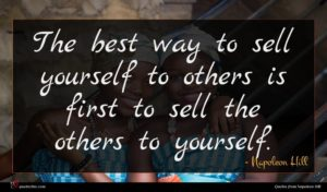 Napoleon Hill quote : The best way to ...