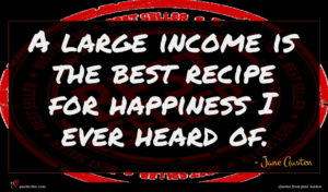 Jane Austen quote : A large income is ...