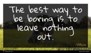 Voltaire quote : The best way to ...