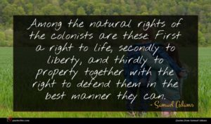 Samuel Adams quote : Among the natural rights ...