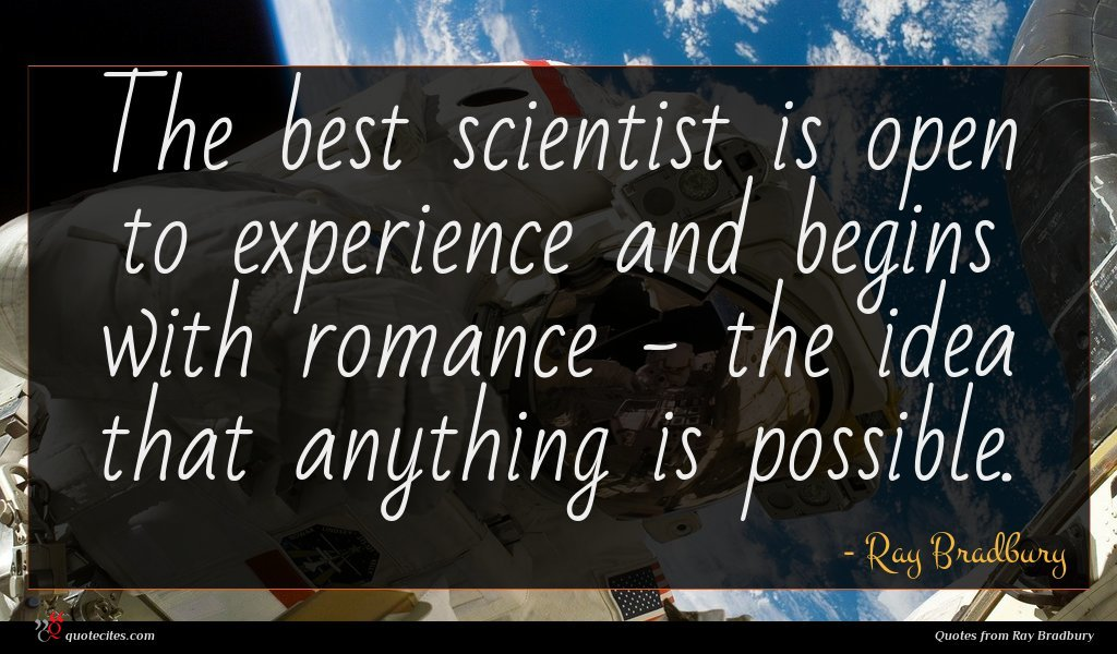 Photo of Ray Bradbury quote : The best scientist is …
