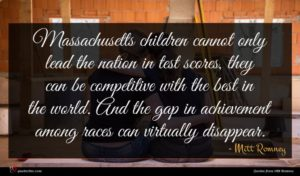 Mitt Romney quote : Massachusetts children cannot only ...