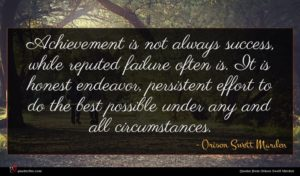 Orison Swett Marden quote : Achievement is not always ...