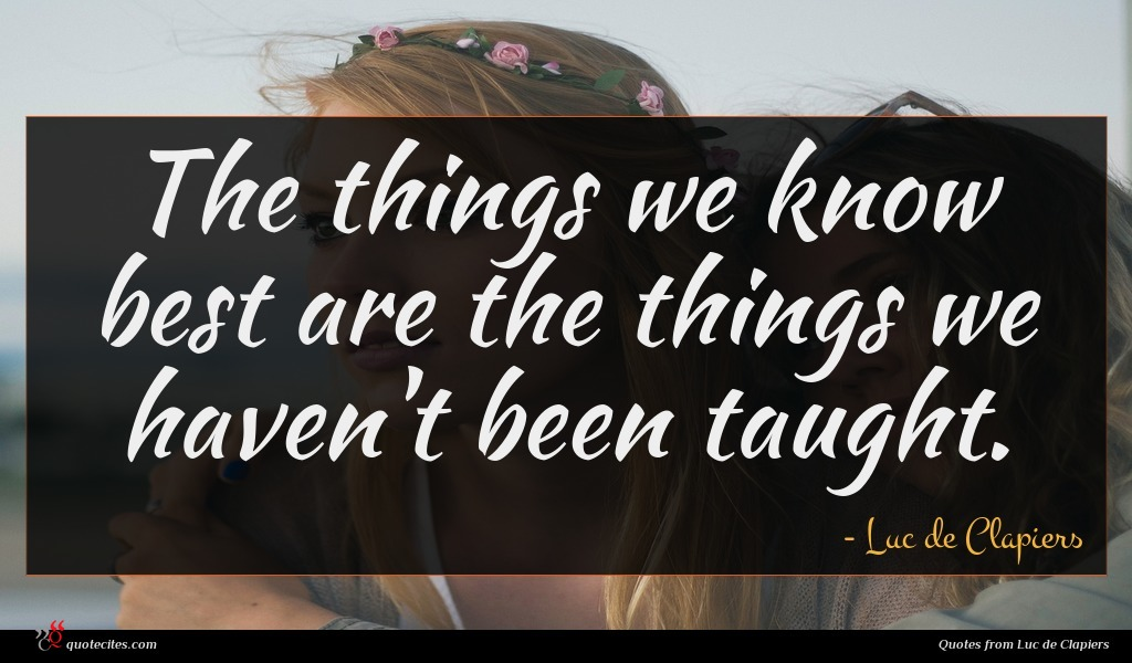 The things we know best are the things we haven't been taught.