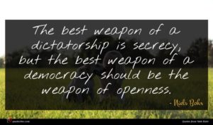 Niels Bohr quote : The best weapon of ...