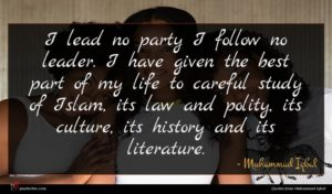 Muhammad Iqbal quote : I lead no party ...