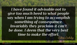 Calvin Coolidge quote : I have found it ...