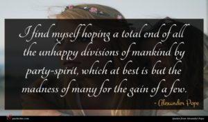 Alexander Pope quote : I find myself hoping ...