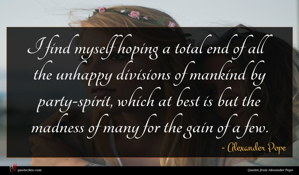 Photo of Alexander Pope quote : I find myself hoping …