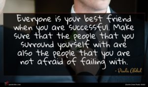 Paula Abdul quote : Everyone is your best ...