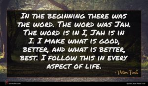 Peter Tosh quote : In the beginning there ...