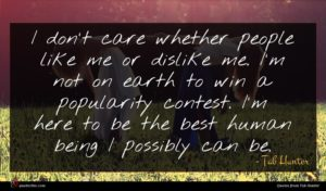 Tab Hunter quote : I don't care whether ...