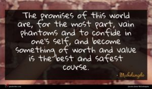Michelangelo quote : The promises of this ...