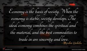 Morihei Ueshiba quote : Economy is the basis ...