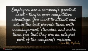 Anne M. Mulcahy quote : Employees are a company's ...