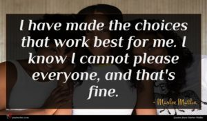 Marlee Matlin quote : I have made the ...