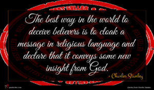 Charles Stanley quote : The best way in ...