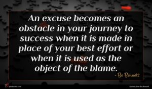 Bo Bennett quote : An excuse becomes an ...
