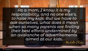 Michelle Obama quote : As a mom I ...