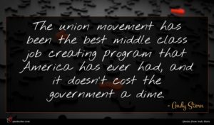 Andy Stern quote : The union movement has ...